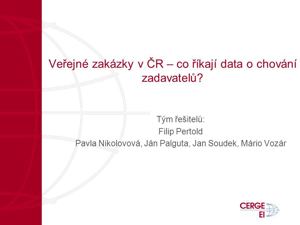 Veřejné zakázky v ČR – co říkají data o chování zadavatelů? Tým řešitelů: Filip Pertold Pavla Nikolovová, Ján Palguta, Jan Soudek, Mário Vozár