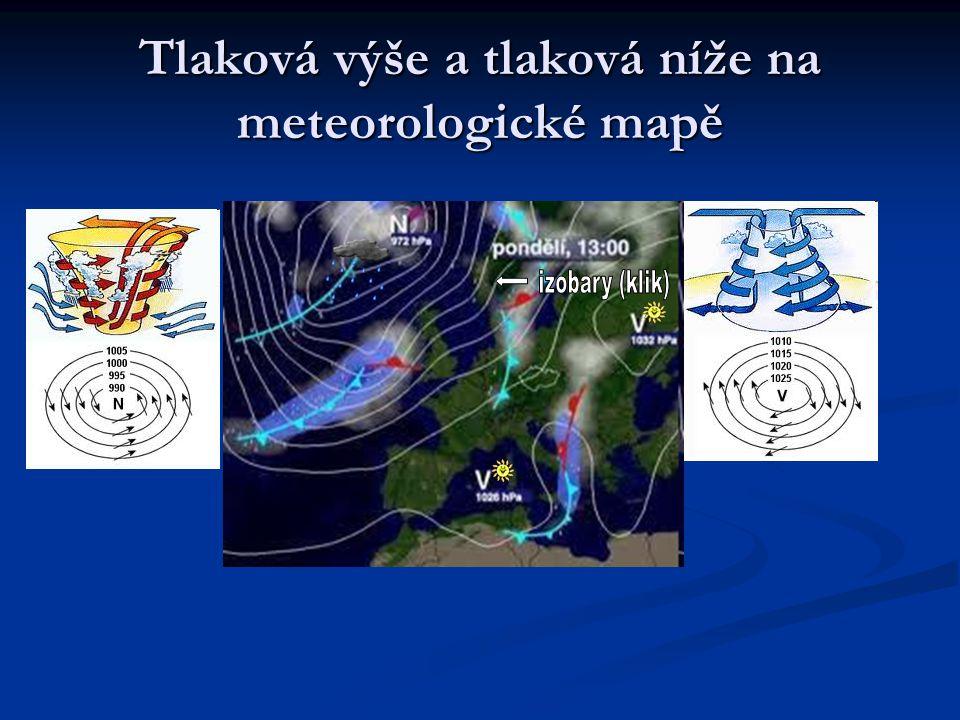 Izobary  čáry spojující místa se stejným tlakem  čím jsou izobary blíže u sebe, tím je vítr rychlejší