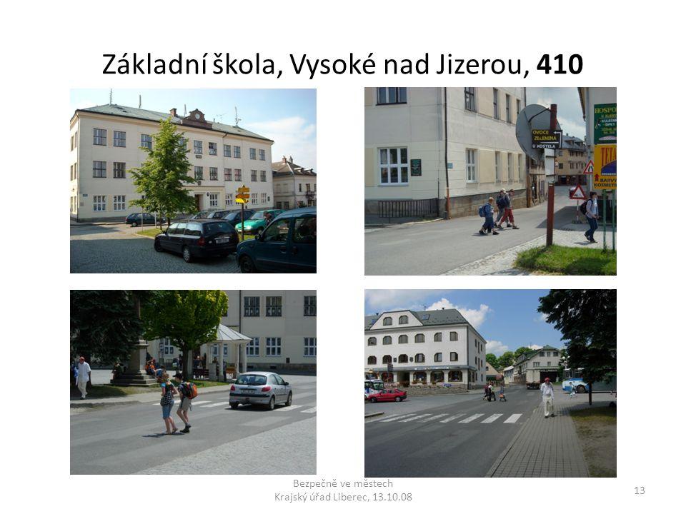 Základní škola, Vysoké nad Jizerou, 410 Bezpečně ve městech Krajský úřad Liberec, 13.10.08 13