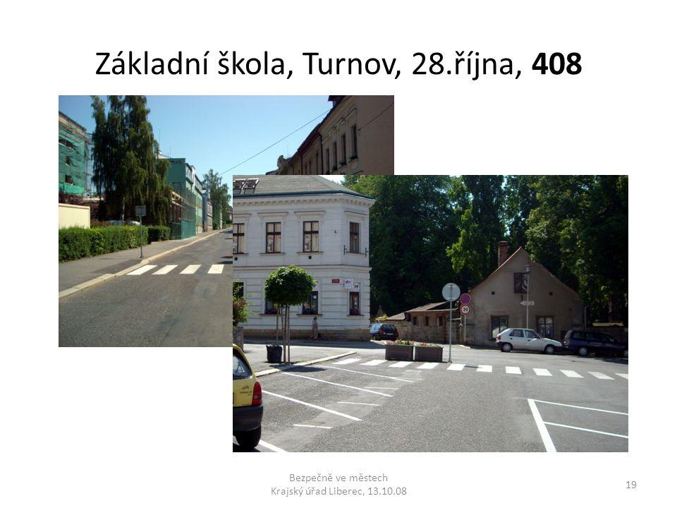 Základní škola, Turnov, 28.října, 408 Bezpečně ve městech Krajský úřad Liberec, 13.10.08 19