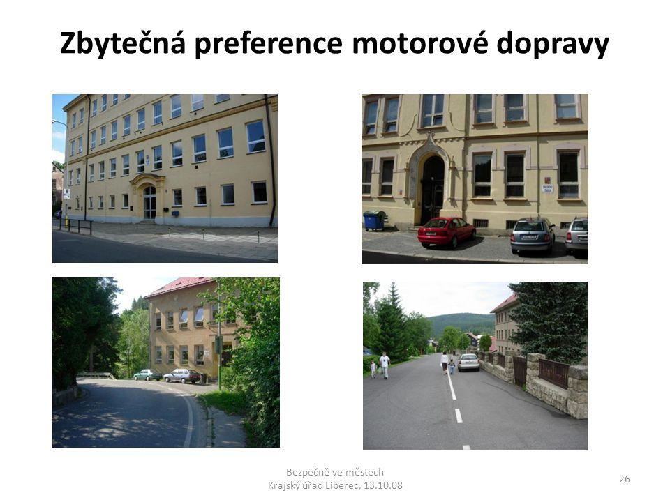 Zbytečná preference motorové dopravy 26 Bezpečně ve městech Krajský úřad Liberec, 13.10.08
