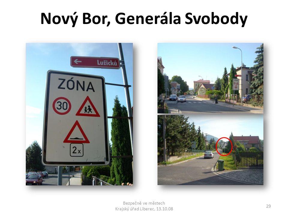 Nový Bor, Generála Svobody 29 Bezpečně ve městech Krajský úřad Liberec, 13.10.08