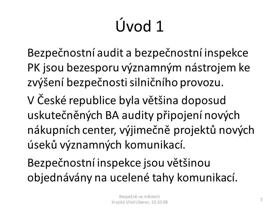 Úvod 1 Bezpečnostní audit a bezpečnostní inspekce PK jsou bezesporu významným nástrojem ke zvýšení bezpečnosti silničního provozu. V České republice b