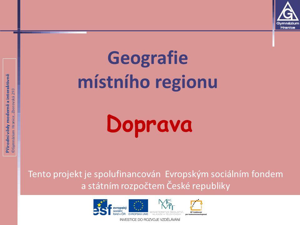 Přírodní vědy moderně a interaktivně ©Gymnázium Hranice, Zborovská 293 Tento projekt je spolufinancován Evropským sociálním fondem a státním rozpočtem