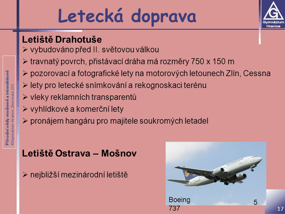Přírodní vědy moderně a interaktivně ©Gymnázium Hranice, Zborovská 293 Letecká doprava Letiště Drahotuše  vybudováno před II. světovou válkou  travn