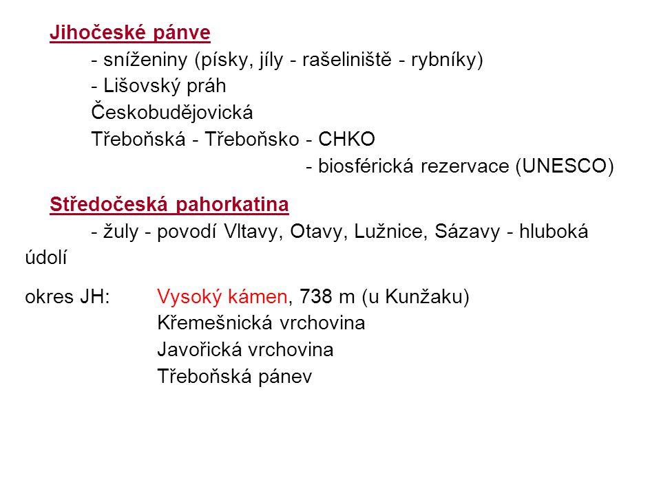 Jihočeské pánve - sníženiny (písky, jíly - rašeliniště - rybníky) - Lišovský práh Českobudějovická Třeboňská - Třeboňsko - CHKO - biosférická rezervac