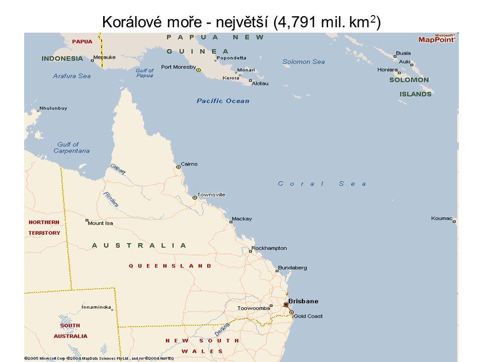 Korálové moře - největší (4,791 mil. km 2 )