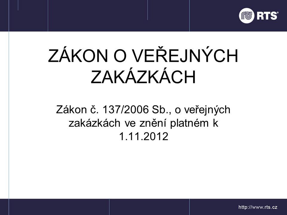 ZÁKON O VEŘEJNÝCH ZAKÁZKÁCH Zákon č.