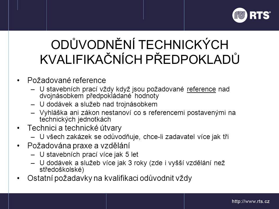ODŮVODNĚNÍ OBCHODNÍCH PODMÍNEK •U stavebních prací dána vyhláškou č.