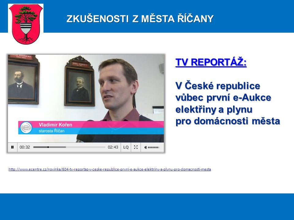 http://www.ecentre.cz/novinka/604-tv-reportaz-v-ceske-republice-prvni-e-aukce-elektriny-a-plynu-pro-domacnosti-mesta TV REPORTÁŽ: TV REPORTÁŽ: V České republice vůbec první e-Aukce elektřiny a plynu pro domácnosti města ZKUŠENOSTI Z MĚSTA ŘÍČANY