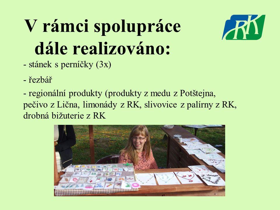 - stánek s perníčky (3x) - řezbář - regionální produkty (produkty z medu z Potštejna, pečivo z Lična, limonády z RK, slivovice z palírny z RK, drobná bižuterie z RK