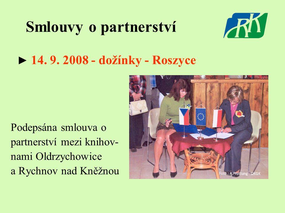 Smlouvy o partnerství Podepsána smlouva o partnerství mezi knihov- nami Oldrzychowice a Rychnov nad Kněžnou ► 14. 9. 2008 - dožínky - Roszyce