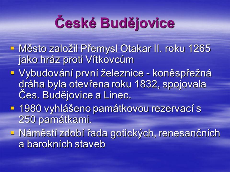 České Budějovice  Město založil Přemysl Otakar II.