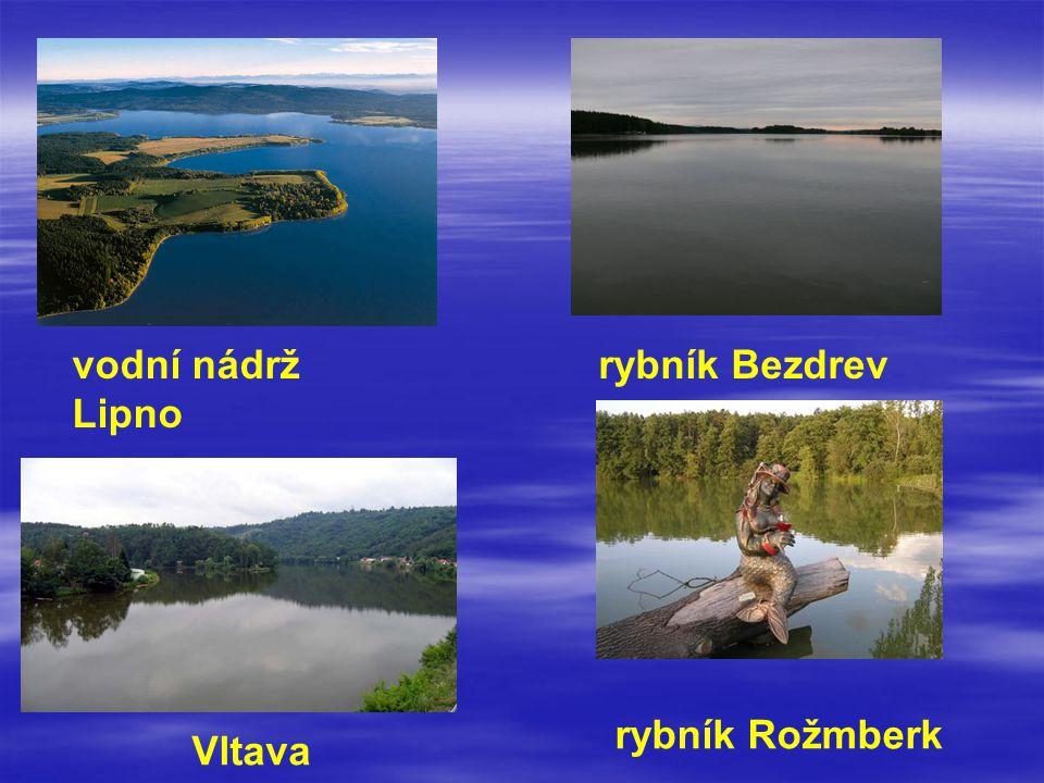 vodní nádrž Lipno rybník Bezdrev Vltava rybník Rožmberk