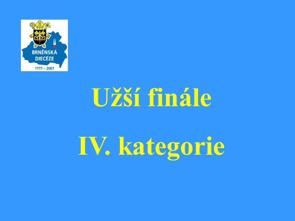 Užší finále IV. kategorie
