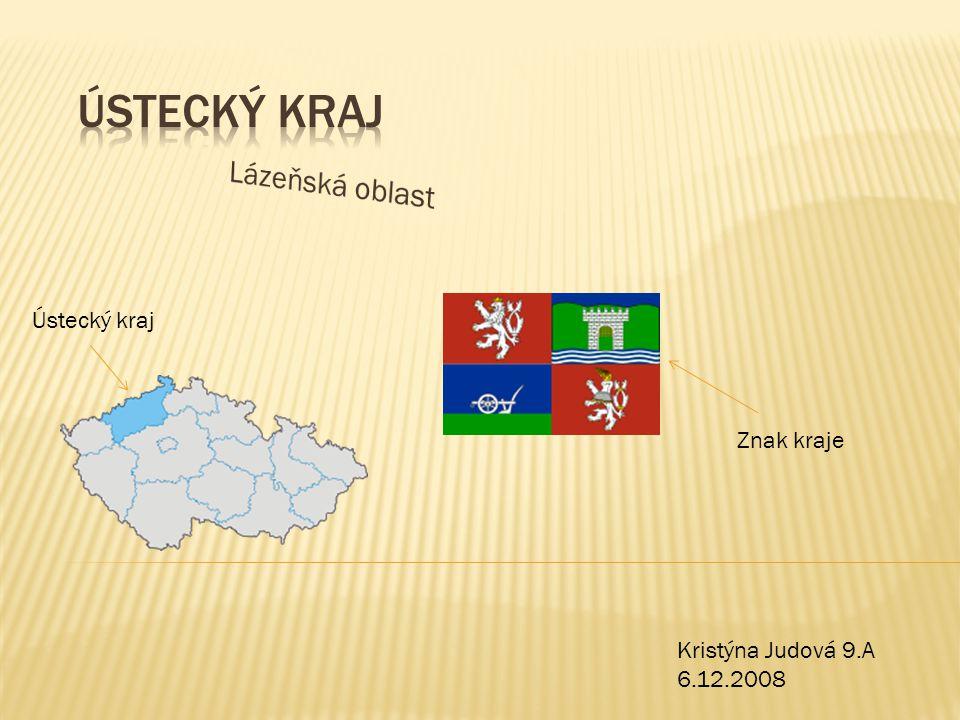 Ústecký kraj Znak kraje Kristýna Judová 9.A 6.12.2008