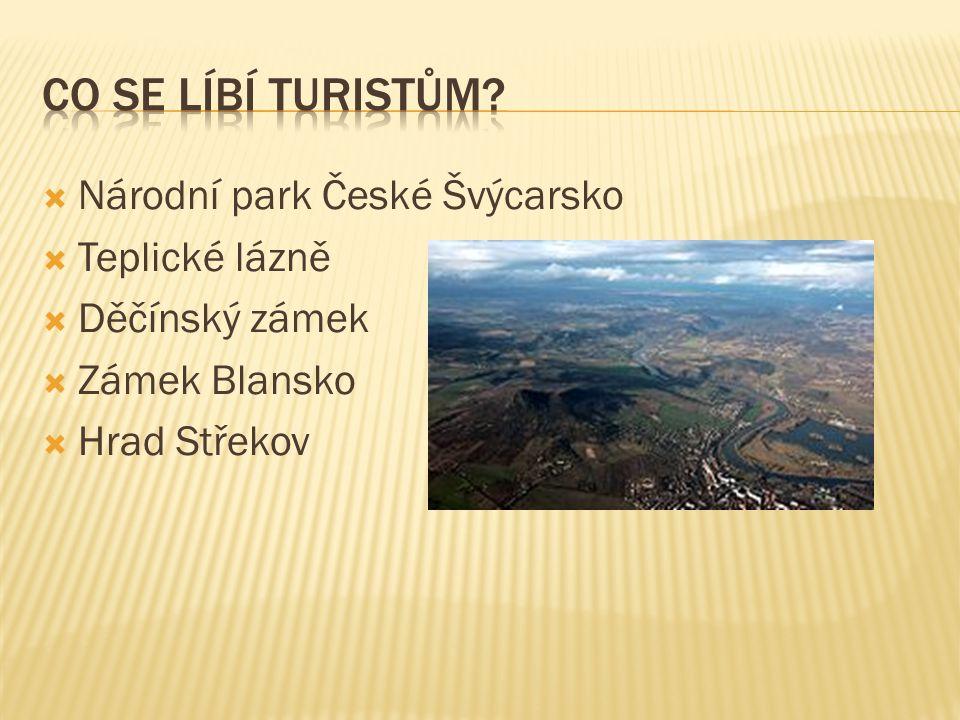  Národní park České Švýcarsko  Teplické lázně  Děčínský zámek  Zámek Blansko  Hrad Střekov