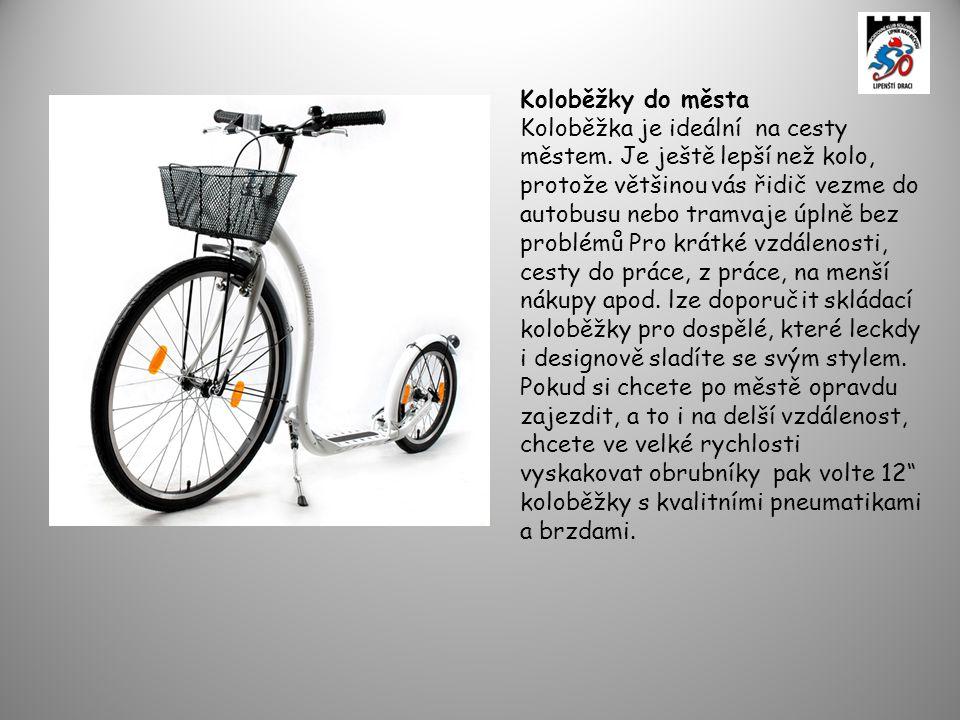 Koloběžky do města Koloběžka je ideální na cesty městem. Je ještě lepší než kolo, protože většinou vás řidič vezme do autobusu nebo tramvaje úplně bez