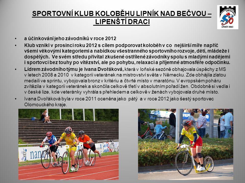 SPORTOVNÍ KLUB KOLOBĚHU LIPNÍK NAD BEČVOU – LIPENŠTÍ DRACI •a účinkování jeho závodníků v roce 2012 •Klub vznikl v prosinci roku 2012 s cílem podporov