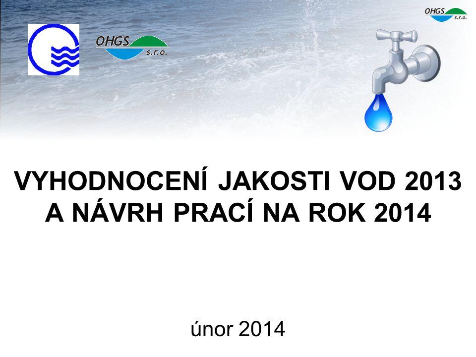 VYHODNOCENÍ JAKOSTI VOD 2013 A NÁVRH PRACÍ NA ROK 2014 únor 2014