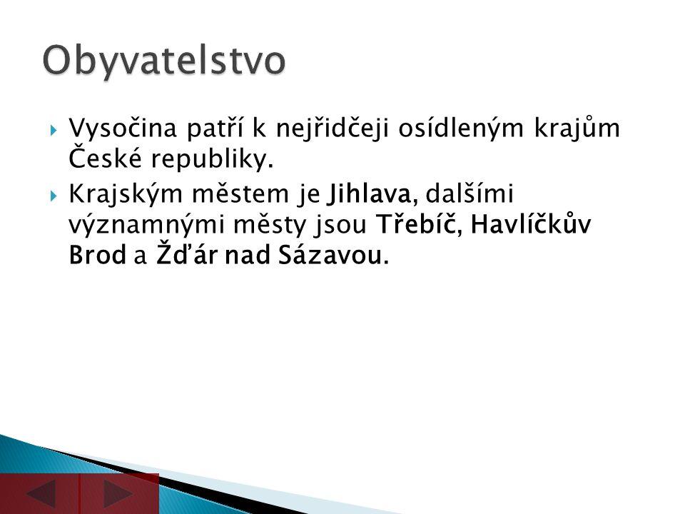  Vysočina patří k nejřidčeji osídleným krajům České republiky.  Krajským městem je Jihlava, dalšími významnými městy jsou Třebíč, Havlíčkův Brod a Ž