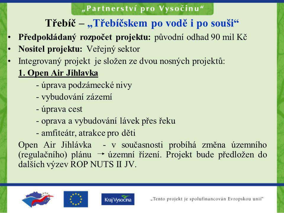 """Třebíč – """"Třebíčskem po vodě i po souši"""" •Předpokládaný rozpočet projektu: původní odhad 90 mil Kč •Nositel projektu: Veřejný sektor •Integrovaný proj"""
