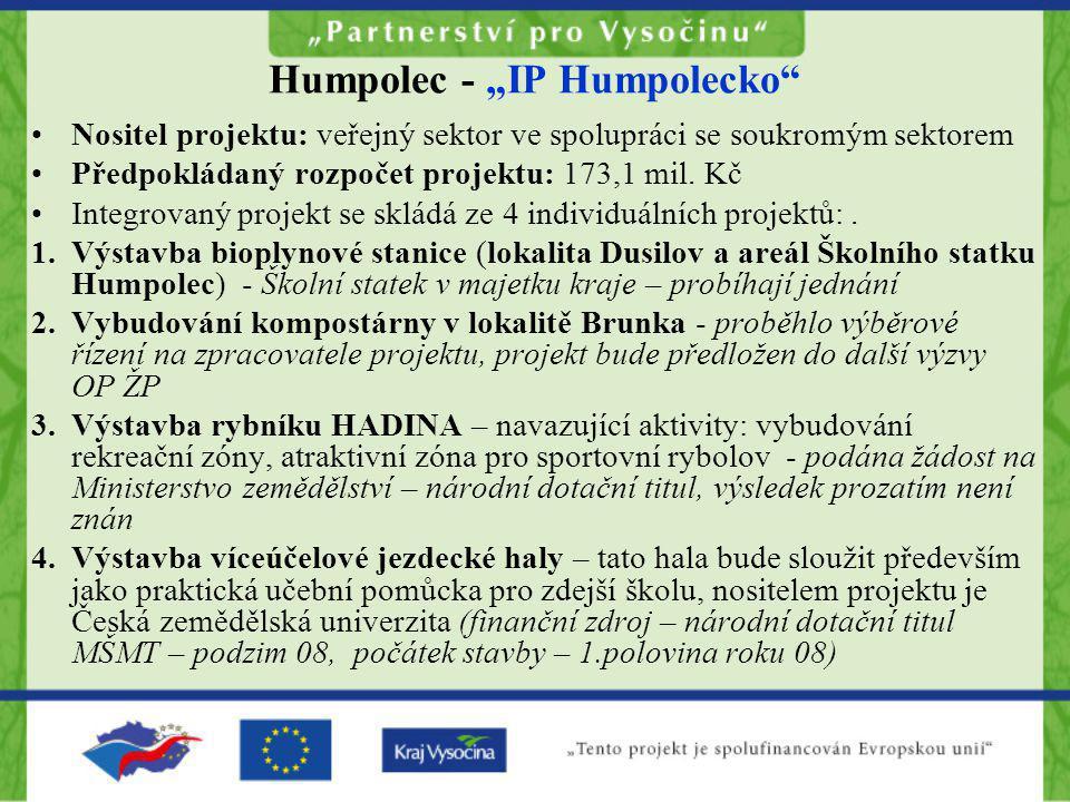 """Humpolec - """"IP Humpolecko"""" •Nositel projektu: veřejný sektor ve spolupráci se soukromým sektorem •Předpokládaný rozpočet projektu: 173,1 mil. Kč •Inte"""