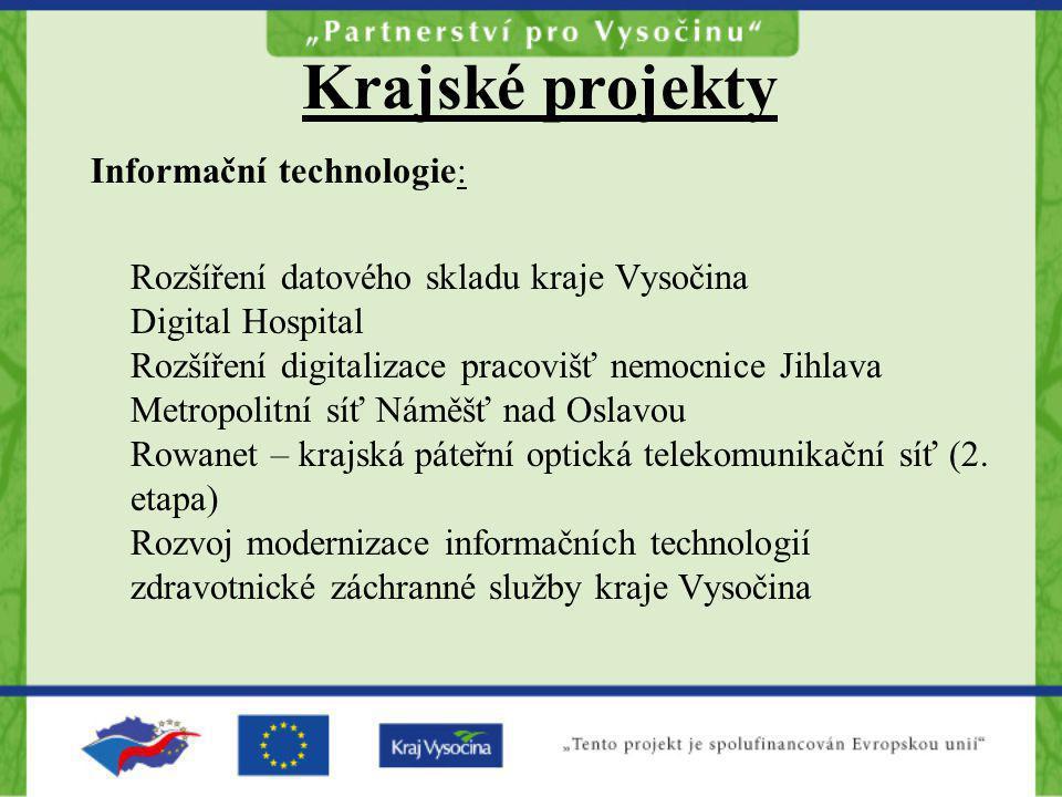 Krajské projekty Informační technologie: Rozšíření datového skladu kraje Vysočina Digital Hospital Rozšíření digitalizace pracovišť nemocnice Jihlava