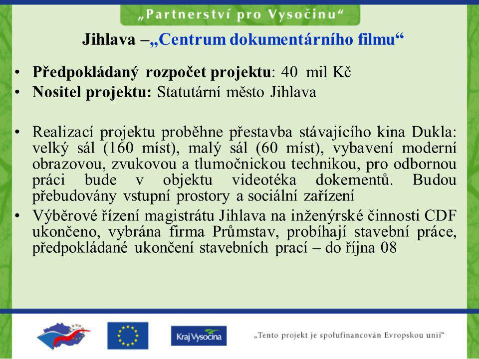 """Jihlava –""""Centrum dokumentárního filmu """" •Předpokládaný rozpočet projektu: 40 mil Kč •Nositel projektu: Statutární město Jihlava •Realizací projektu p"""