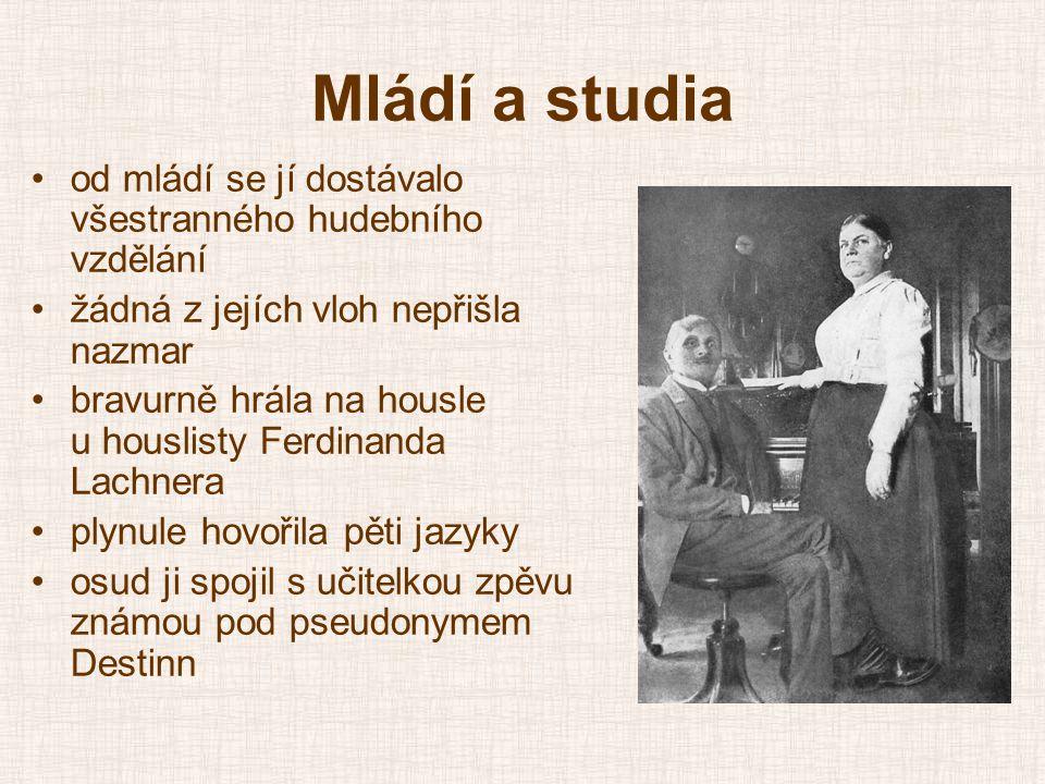 Nesnadné začátky •vstup na dráhu operní pěvkyně nebyl snadný •v roce 1897 byla odmítnuta v pražském Národním divadle •poté v Drážďanech •do třetice v Berlínském Theater des Westens