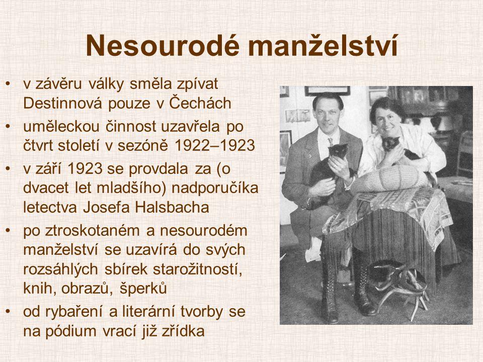 Nesourodé manželství •v závěru války směla zpívat Destinnová pouze v Čechách •uměleckou činnost uzavřela po čtvrt století v sezóně 1922–1923 •v září 1