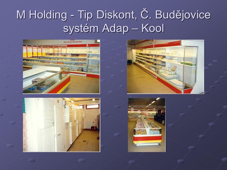 M Holding - Tip Diskont, Č. Budějovice systém Adap – Kool