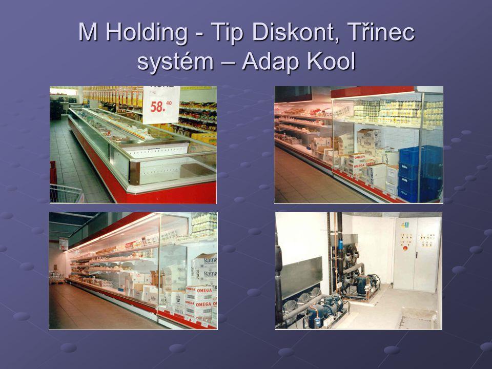 M Holding - Tip Diskont, Třinec systém – Adap Kool