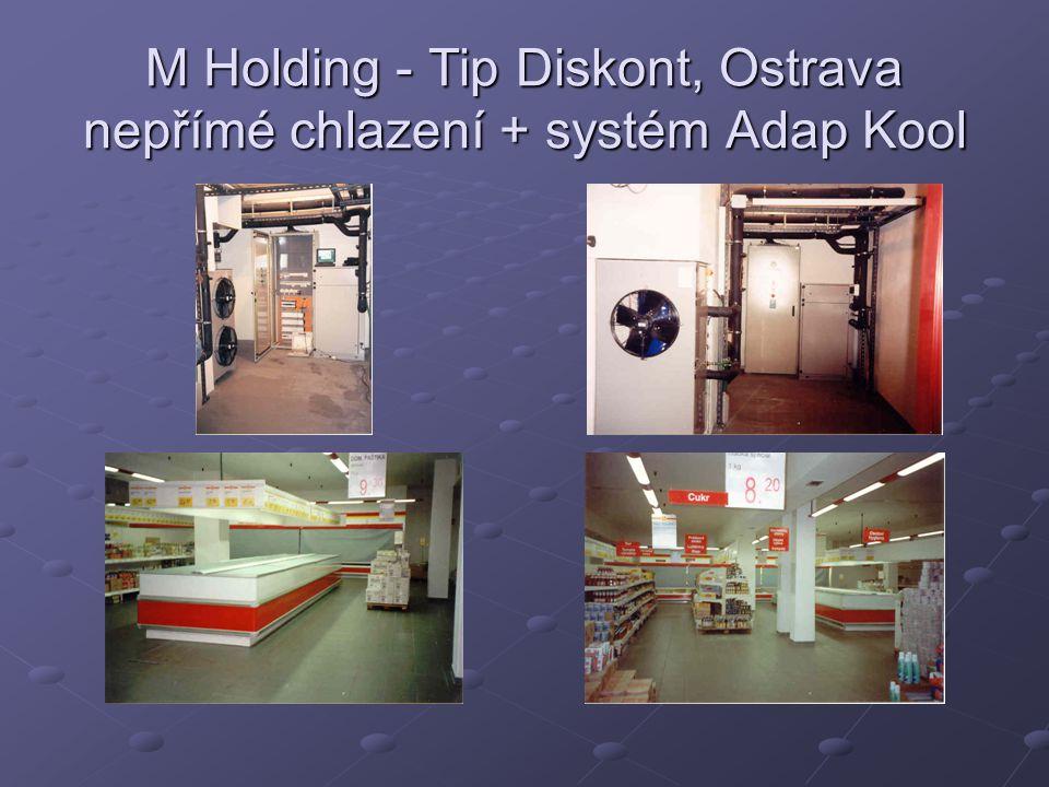 M Holding - Tip Diskont, Ostrava nepřímé chlazení + systém Adap Kool
