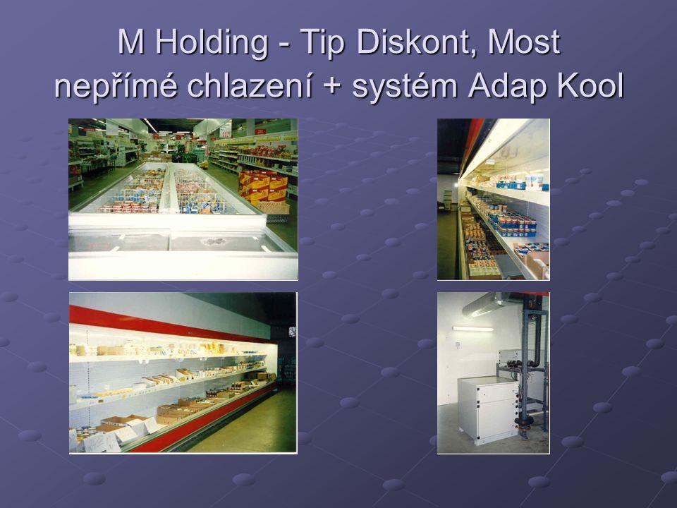 M Holding - Tip Diskont, Most nepřímé chlazení + systém Adap Kool