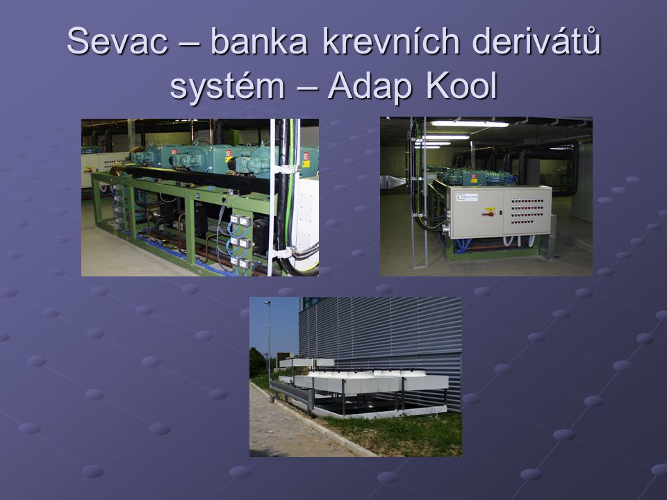 Sevac – banka krevních derivátů systém – Adap Kool