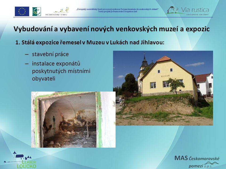 Vybudování a vybavení nových venkovských muzeí a expozic 1.