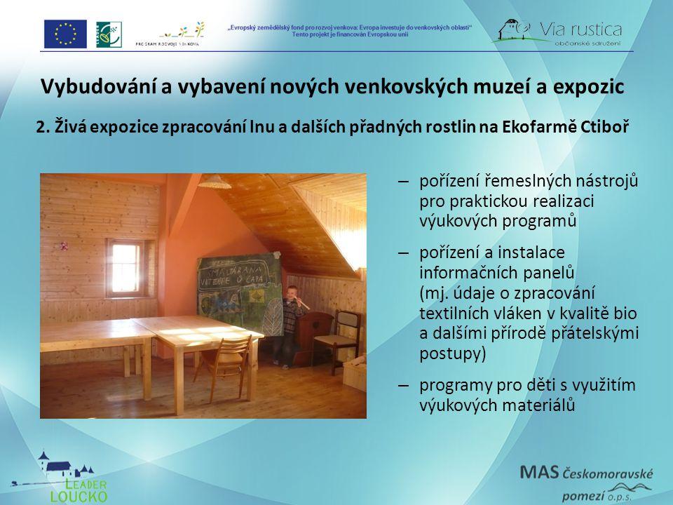 Vybudování a vybavení nových venkovských muzeí a expozic 2.