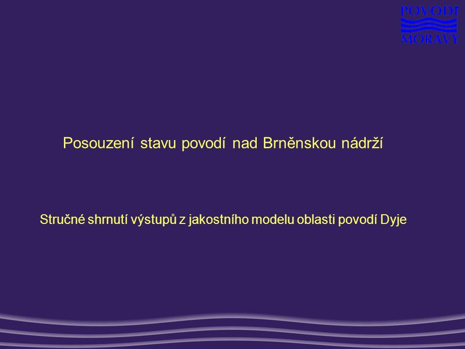 Posouzení stavu povodí nad Brněnskou nádrží Stručné shrnutí výstupů z jakostního modelu oblasti povodí Dyje