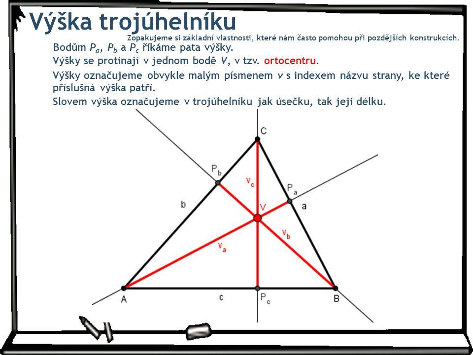 Výška trojúhelníku Bodům P a, P b a P c říkáme pata výšky.