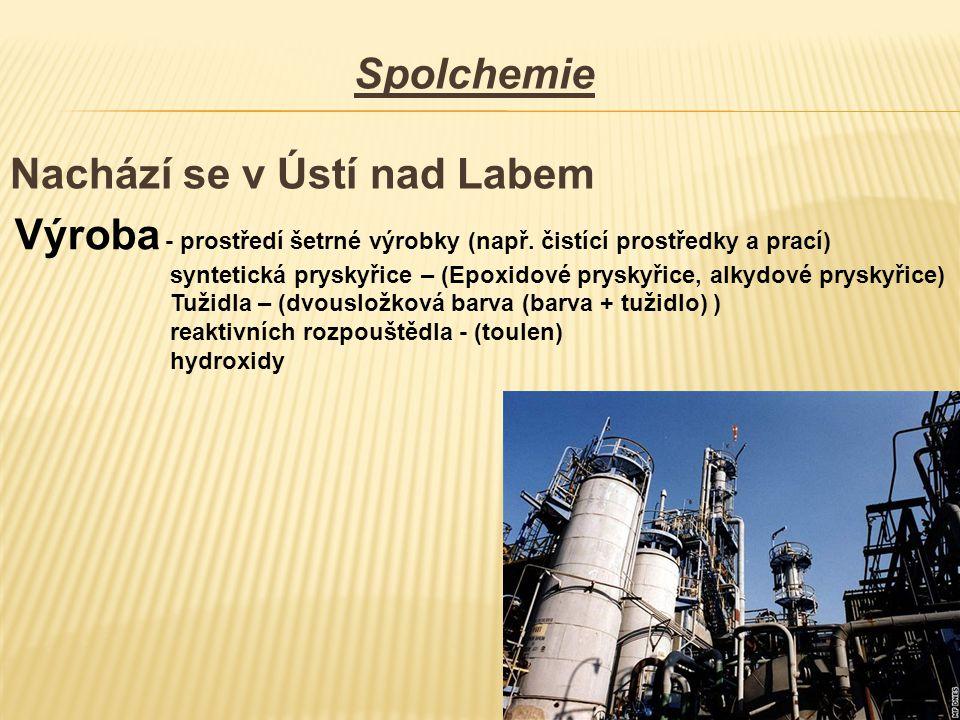 Spolchemie Nachází se v Ústí nad Labem Výroba - prostředí šetrné výrobky (např. čistící prostředky a prací) syntetická pryskyřice – (Epoxidové pryskyř