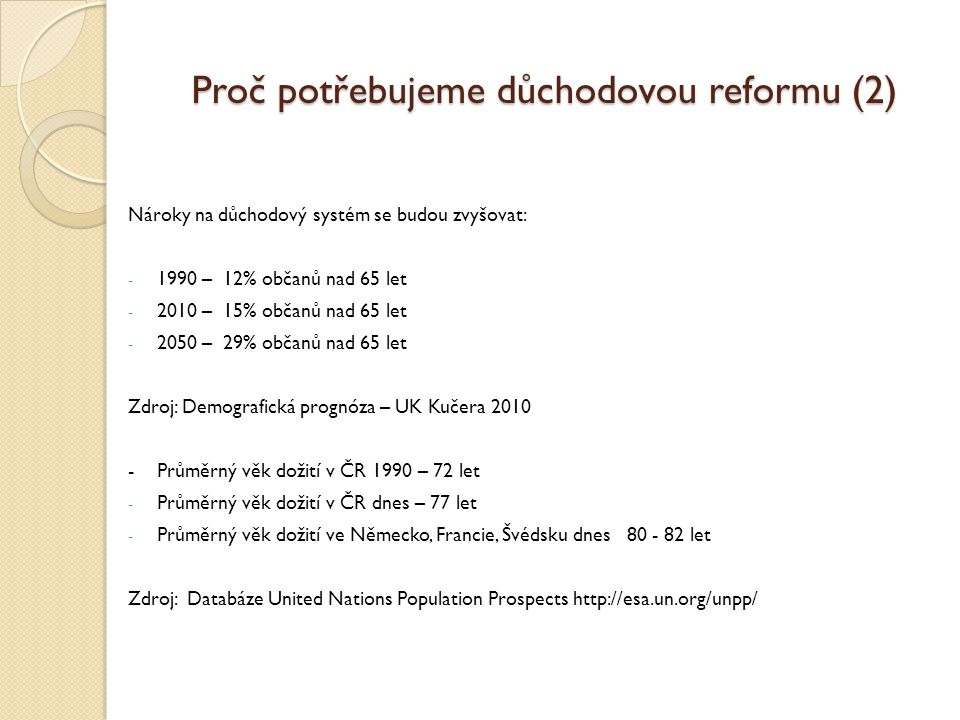 Proč potřebujeme důchodovou reformu (3) Na trh práce bude v budoucnu vstupovat méně občanů.
