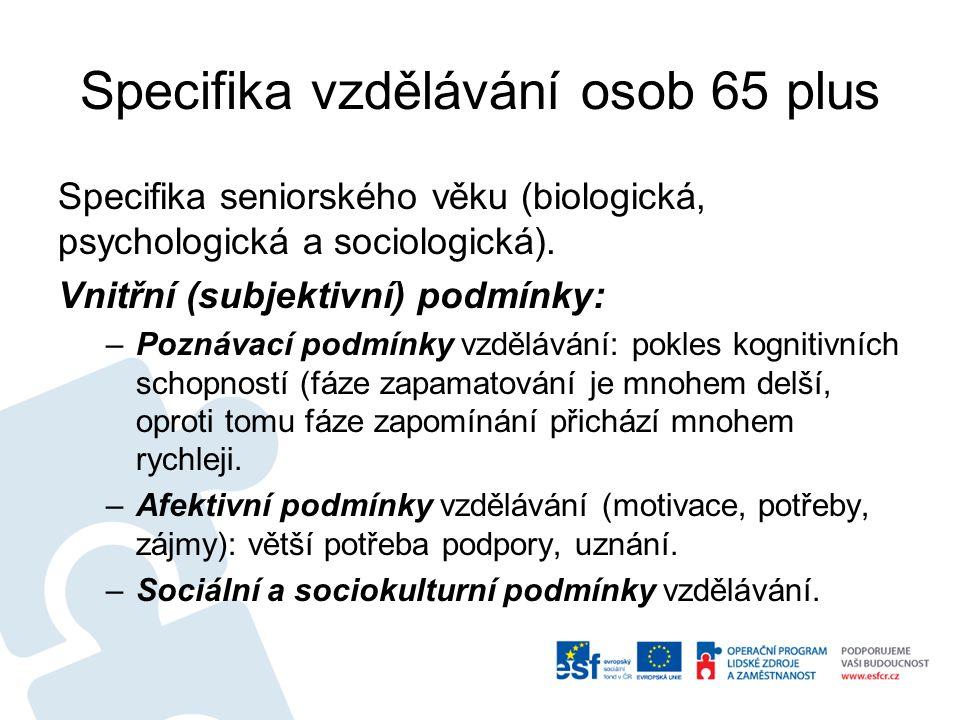 Specifika vzdělávání osob 65 plus Specifika seniorského věku (biologická, psychologická a sociologická).