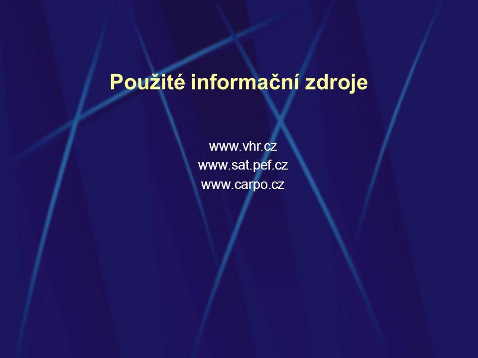 Použité informační zdroje www.vhr.cz www.sat.pef.cz www.carpo.cz