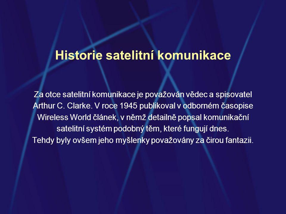 Princip satelitní komunikace Satelitní komunikace funguje na základě komunikačních systémů, které za pomoci družic umožňují pokrytí celého povrchu Země.