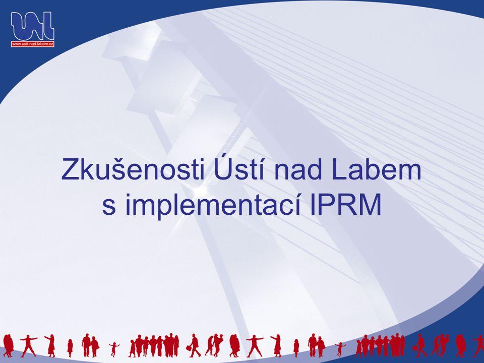 Zkušenosti Ústí nad Labem s implementací IPRM