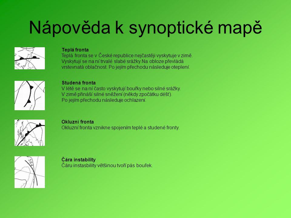 Nápověda k synoptické mapě Teplá fronta Teplá fronta se v České republice nejčastěji vyskytuje v zimě.