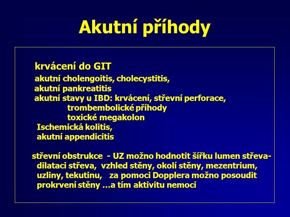 krvácení do GIT krvácení do GIT akutní cholengoitis, cholecystitis, akutní cholengoitis, cholecystitis, akutní pankreatitis akutní pankreatitis akutní