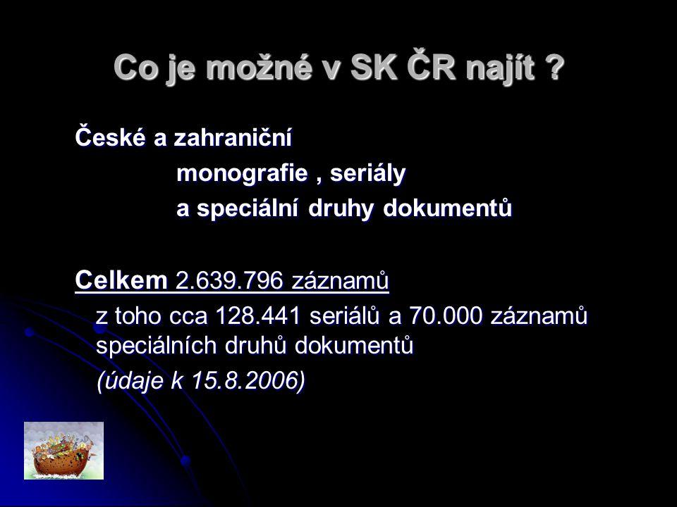 Co je možné v SK ČR najít .