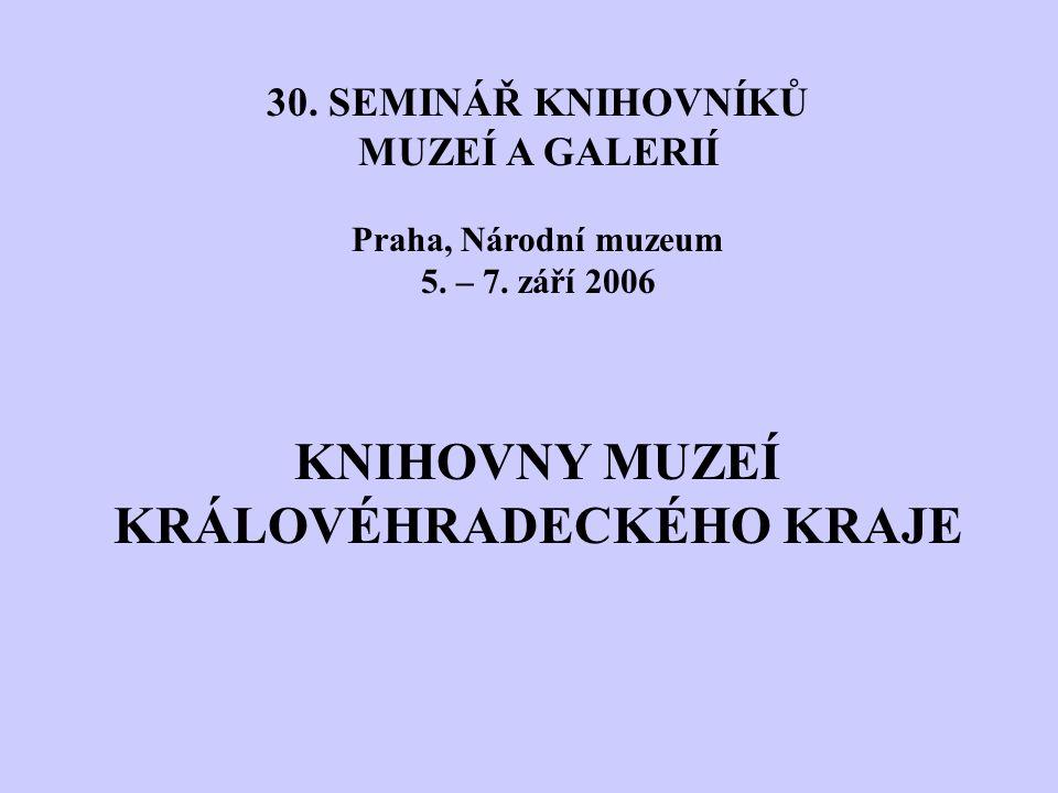 30.SEMINÁŘ KNIHOVNÍKŮ MUZEÍ A GALERIÍ Praha, Národní muzeum 5.